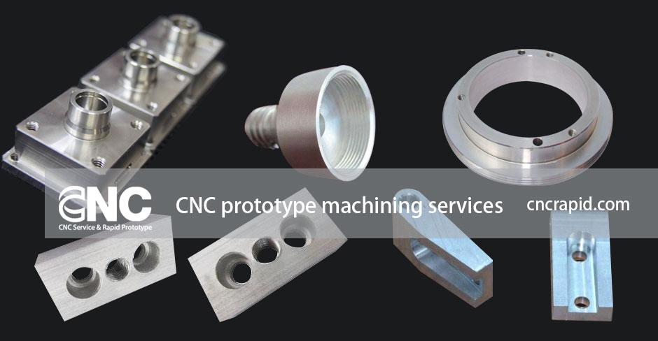 CNC prototype machining services