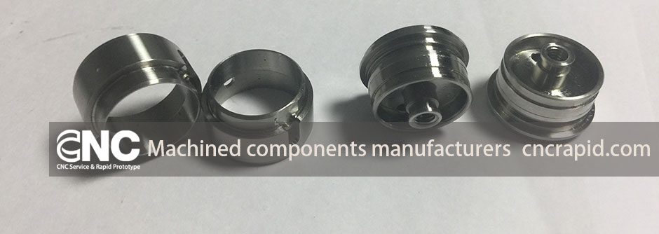 Machined components manufacturers, Sheet metal laser, bending, CNC milling turning parts