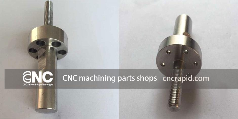 CNC machining parts shops