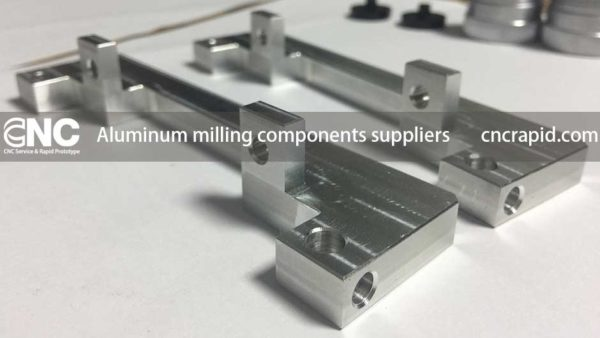 Aluminum milling components suppliers, CNC machining services