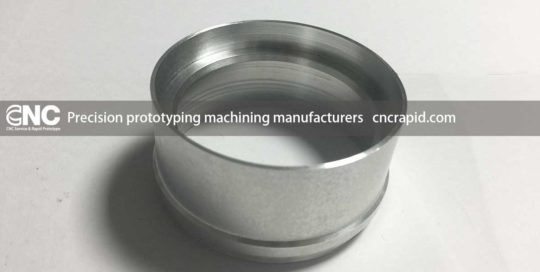 Precision prototyping machining manufacturers