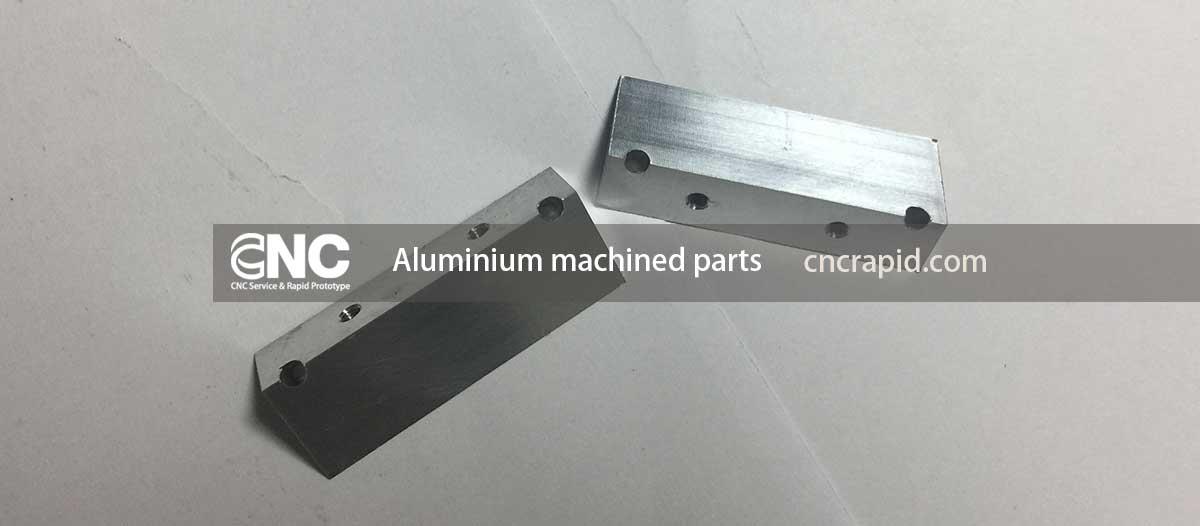 Aluminium machined parts, Custom CNC machining services