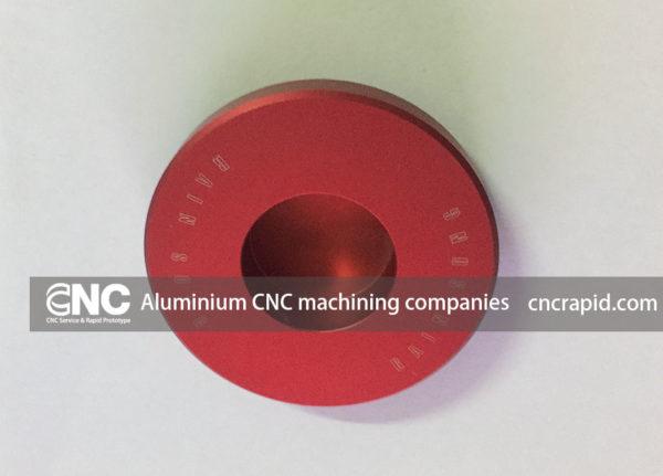 Aluminium CNC machining companies