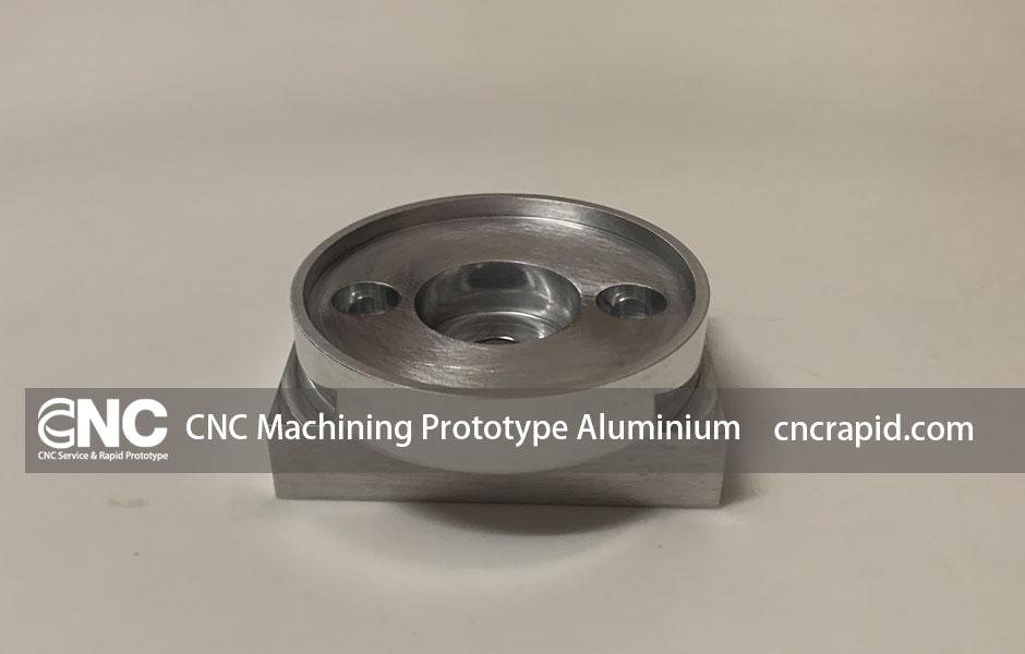 CNC Machining Prototype Aluminium