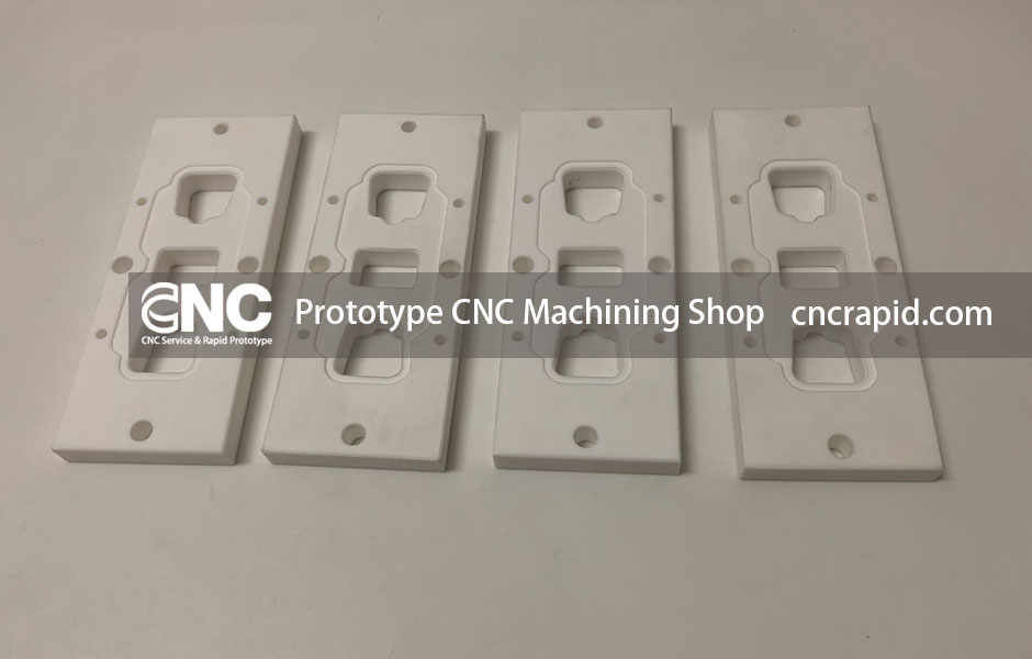 Prototype CNC Machining Shop