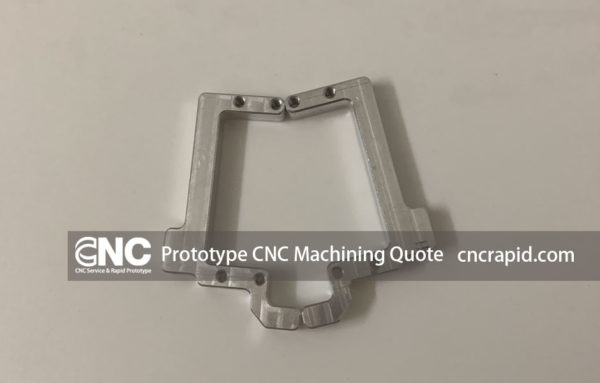 Prototype CNC Machining Quote