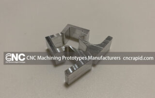 CNC Machining Prototypes Manufacturers