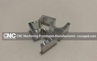 CNC Machining Prototypes Manufacturers