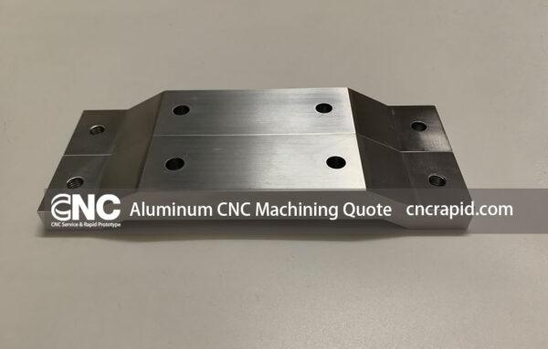 Aluminum CNC Machining Quote