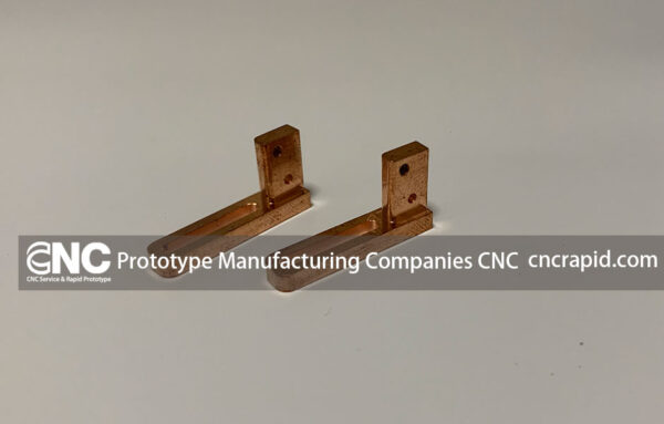 Prototype Manufacturing Companies CNC
