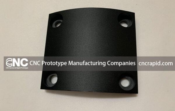 CNC Prototype Manufacturing Companies