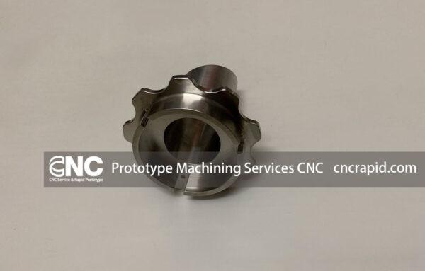 Prototype Machining Services CNC