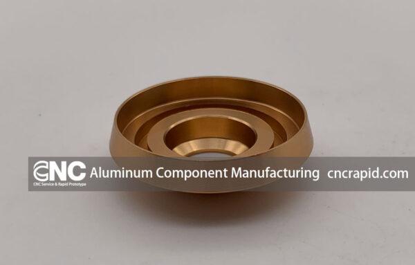 Aluminum Component Manufacturing