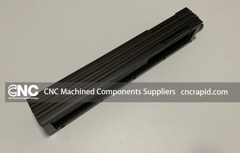CNC Machined Components Suppliers