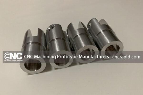 CNC Machining Prototype Manufacturers