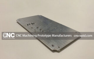 CNC Machining Prototype Manufacturers
