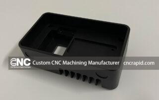Custom CNC Machining Manufacturer