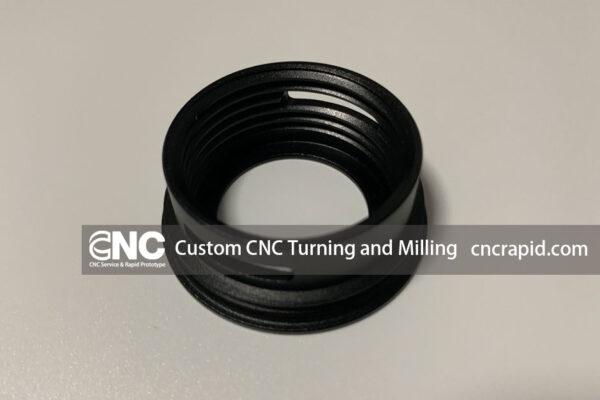 Custom CNC Turning and Milling